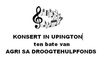 Konsert in Upington KONSERT IN UPINGTON  ten bate van  AGRI SA DROOGTEHULPFONDS